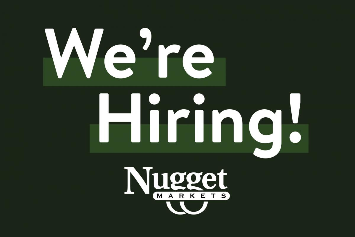 we're hiring text with nugget markets logo